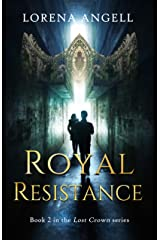 Royal Resistance (Lost Crown Book 2) Kindle Edition