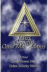 Jesus Gandhi Oma Mae Adams Kindle Edition