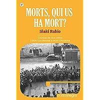 Morts, qui us ha mort?: Crònica de dos crims: l'últim condemnat a mort d'Andorra: 1 (Espores)
