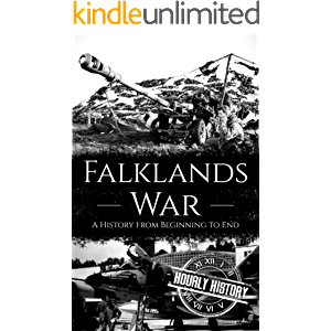 Falklands War: A History from Beginning to End