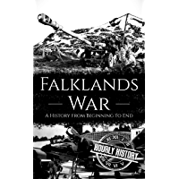 Falklands War: A History from Beginning to End (English Edition)