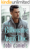 Her Billionaire Army Doc: An enemies-to-lovers arranged marriage medical billionaire romance (Dexington Medical…