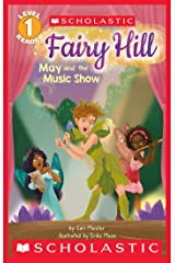 May and the Music Show (Scholastic Reader, Level 1: Fairy Hill) Kindle Edition