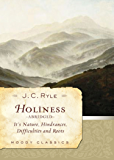 Holiness (Abridged): Its Nature, Hindrances, Difficulties, and Roots (Moody Classics)