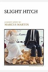 Slight Hitch Kindle Edition