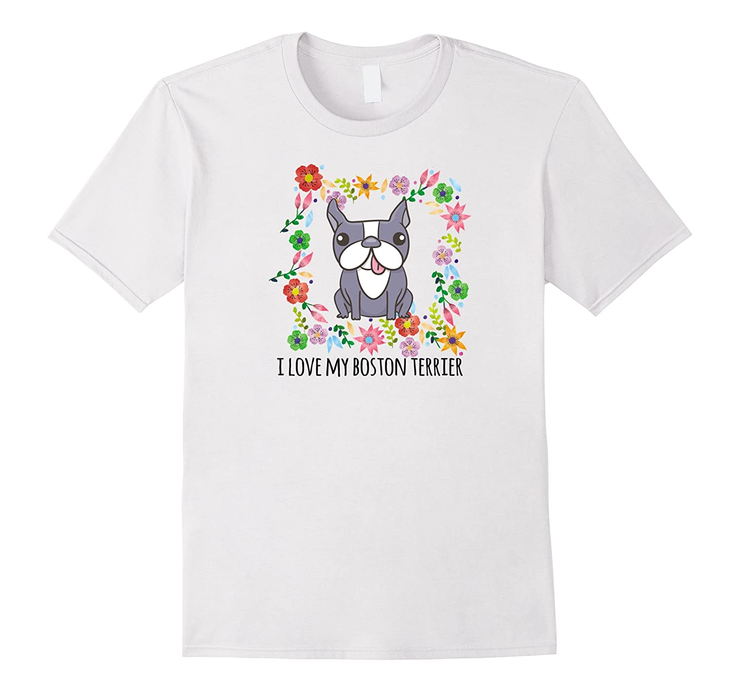 I love My Boston Terrier with Flowers Frame T-Shirt-TH - TEEHELEN