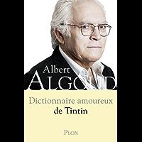 Dictionnaire amoureux de Tintin (DICT AMOUREUX)