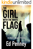 The Girl With The White Flag: an Eddy Boyle thriller