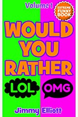 Would You Rather: An Interactive Question Contest for Boys and Girls Completely Outrageous Scenarios for Boys and Girls Kindle Edition