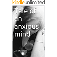 Tale of an anxious mind