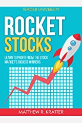 Rocket Stocks: Learn to Profit from the Stock Market's Biggest Winners Kindle Edition