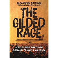 The Gilded Rage: A Wild Ride Through Donald Trump's America