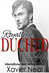Royally Duched Up: (Duched #3) Kindle Edition
