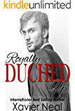 Royally Duched Up: (Duched #3)