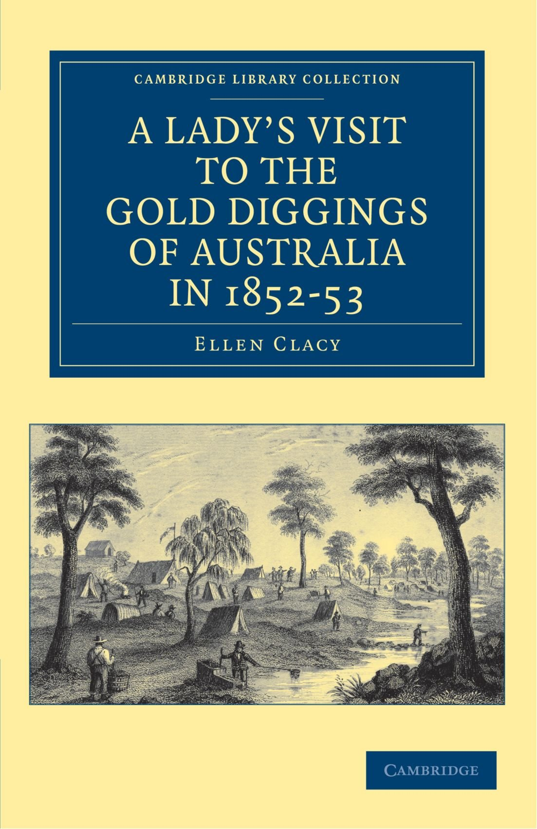 A Lady's Visit to the Gold Diggings of Australia in 1852-53 (Cambridge Library Collection - History of Oceania) pdf epub