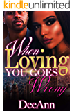 When Loving You Goes Wrong
