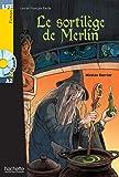 LFF : Le sortilège de Merlin + CD audio (A2)