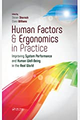 Human Factors and Ergonomics in Practice: Improving System Performance and Human Well-Being in the Real World Kindle Edition