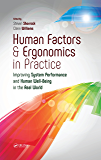 Human Factors and Ergonomics in Practice: Improving System Performance and Human Well-Being in the Real World
