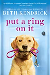 Put a Ring On It (Black Dog Bay Novel Book 3) Kindle Edition