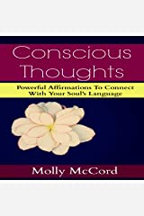 Conscious Thoughts: Powerful Affirmations to Connect with Your Soul's Language Audible Audiobook