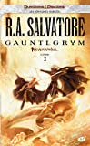 Neverwinter, Tome 1: Gauntlgrym