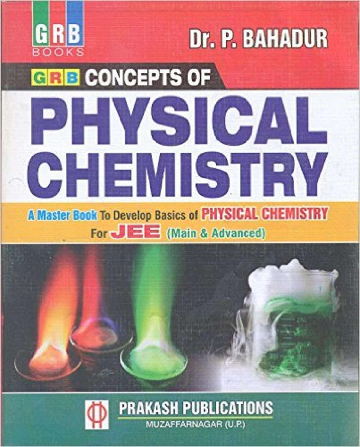 Amazon.in: Buy GRB CONCEPTS OF PHYSICAL CHEMISTRY BY DR. P.BAHADUR ...