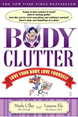 Body Clutter: Love Your Body, Love Yourself Paperback
