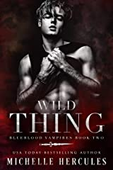 Wild Thing: A Vampire Paranormal Romance (Blueblood Vampires Book 2) Kindle Edition
