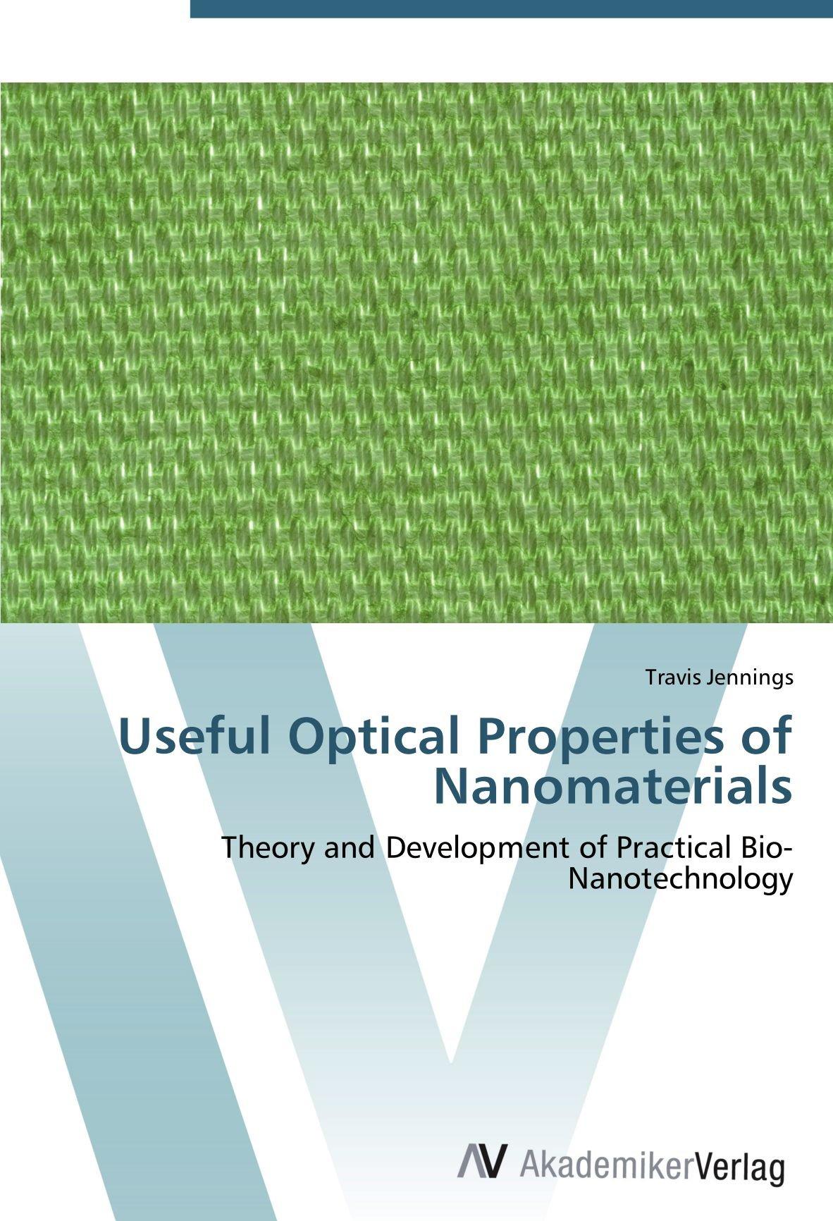 Useful Optical Properties of Nanomaterials: Theory and Development of Practical Bio-Nanotechnology ebook