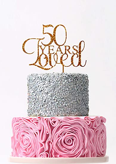 50 Years Loved Cake Topper 50th Birthday Cake Topper Fifty Rose Gold