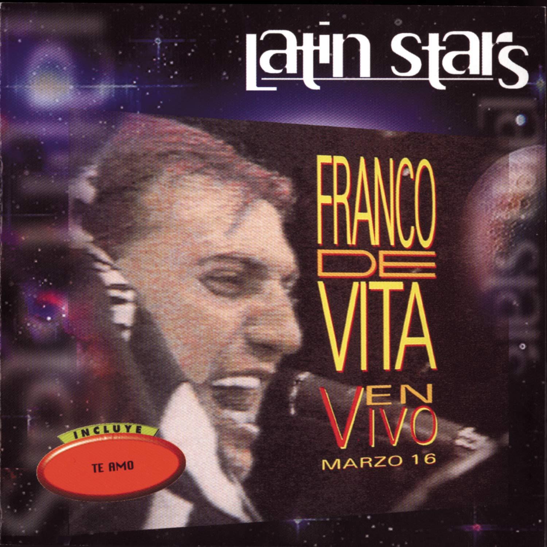 Franco De Vita Latin Stars Franco De Vita En Vivo Marzo 16 Music