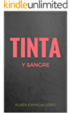 Tinta y sangre (Spanish Edition)
