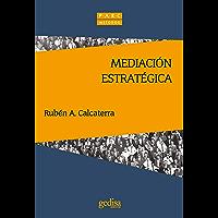 Mediación estratégica (Prevencion, Admon. Y Resoluc. De Conflictos) (Spanish Edition)