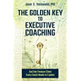The Golden Key to Executive Coaching...and One Treasure Chest Every Coach Needs to Explore