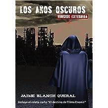 Los Años Oscuros: Versión extendida (Spanish Edition) Nov 10, 2014
