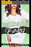 Secret Baby: A Second Chance Navy SEAL Romance (Forbidden First Times Book 4)