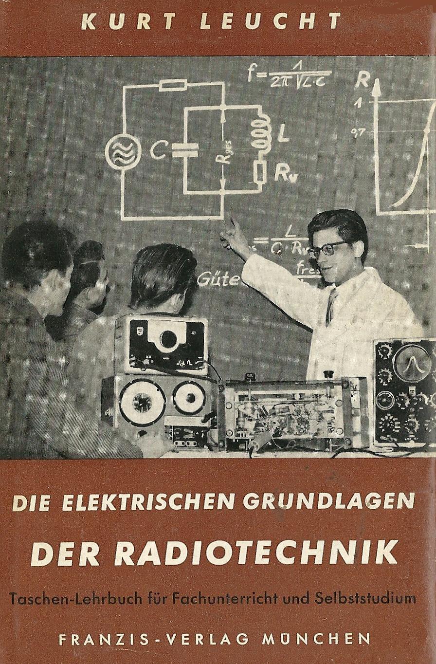 Die elektrischen Grundlagen der Radiotechnik: Amazon.de: Kurt Leucht ...