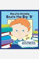 Horatio Humble Beats the Big D Kindle Edition
