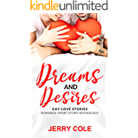 Dreams and Desires: Gay Love Stories (Romance Short Story Romance Book 7) book cover