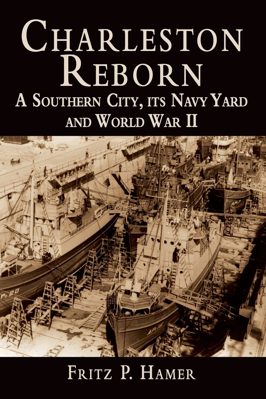 Download Charleston Reborn: A Southern City, Its Navy Yard and World War II pdf epub