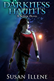 Darkness Haunts: Book 1 (Sensor Series)