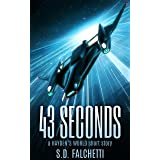 43 Seconds: A Hayden's World Hard Science Fiction Short Story (Hayden's World Origins Book 1)