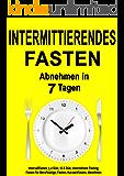 Intermittierendes Fasten: Abnehmen in 7 Tagen