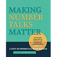 Making Number Talks Matter: Developing Mathematical Practices and Deepening Understanding, Grades 4-10: Developing…