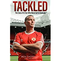 Ben Thornley - Tackled: The Class of '92 Star Who Never Got to Graduate