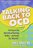 "Talking Back to OCD: The Program That Helps Kids and Teens Say ""No Way"" – and Parents Say ""Way to Go"""