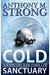 Cold Sanctuary: An Action-Packed Thriller (John Decker Series Book 2) Kindle Edition