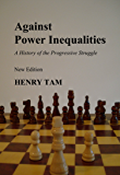 Against Power Inequalities: a history of the progressive struggle: New Edition
