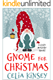 Gnome for Christmas: A Festive Short Mystery (Coffee Break Cozies)